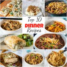 top 10 cuisines in the top 10 dinner recipes dinners dishes and desserts