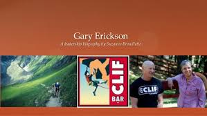 Gary Erickson A Leadership Biography By Suzanne Brouillette
