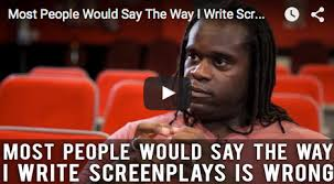 When Write Is Wrong October by Most People Would Say The Way I Write Screenplays Is Wrong By