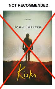 Not Recommended John Smelcers KISKA