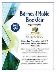 Manchester Community Music School | Support MCMS At Our Barnes And ... Gsa Barnes And Noble Book Fair Garden Of The Sahaba Academy 17 Winter Bookfair Fundraiser Scottsdale Ballet Reminder Support The Hiliners At A This Saturday Parsippany Hills High School Notices Npr Burbank Arts For All An Education Nsol Bookfair Ceo Resigns Nook Gets New Boss Tablet News Spotlight Circus Juventas Read On Tucson Family