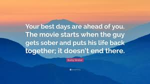 Bucky Sinister Quote Your Best Days Are Ahead Of You The Movie Starts