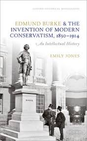 Oxford University Press Uk Exam Copy by Edmund Burke And The Invention Of Modern Conservatism 1830 1914