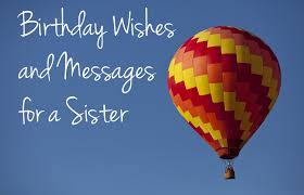 136 Birthday Wishes Texts and Quotes for Sisters