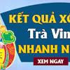 KQXSTV 29/5 - Kết quả xổ số Trà Vinh hôm nay ngày 29 tháng 5 ...