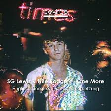 sg lewis nile rodgers one more englisch songtext