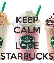 Keep Calm And Love Starbucks