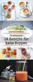 kalte gerichte rezepte für suppen kalte suppe kalte