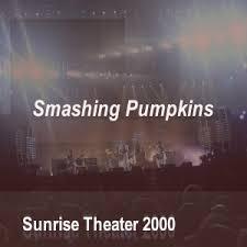 Machina Smashing Pumpkins Download by Soundaboard Smashing Pumpkins Sunrise Theater 2000