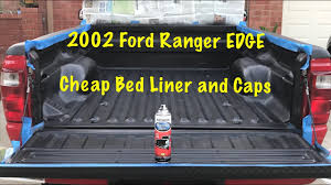 100 Ford Truck Bed Liners Project 2002 Ranger EDGE Part Three BED CAPS AND BED LINER
