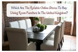 Here Are Some Of The Online Furniture Stores In United Kingdom That Offers Reliable
