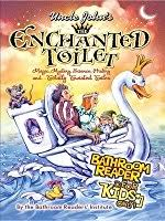 Uncle Johns Bathroom Reader Facts by Uncle John U0027s The Enchanted Toilet Bathroom Reader For Kids Only