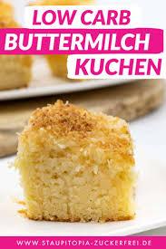 saftiger buttermilchkuchen ohne zucker staupitopia zuckerfrei