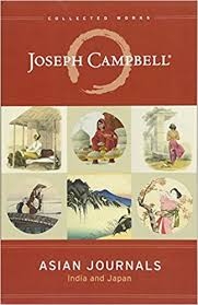 Asian Journals India And Japan The Collected Works Of Joseph Campbell 9781608685042 Amazon Books