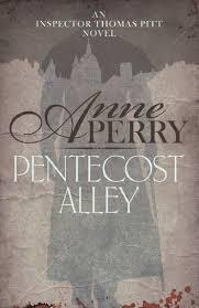 Pentecost Alley Thomas Pitt Mystery Book 16