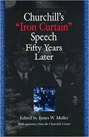 Iron Curtain Speech 1946 Definition by Churchill U0027s