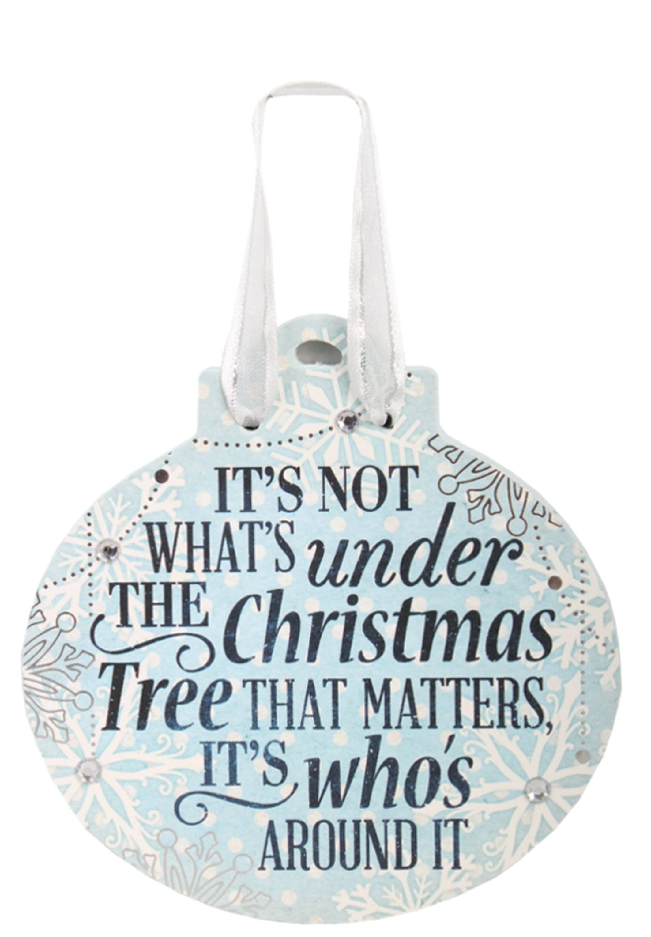 Festive Word Hanging Ornament - It's Not What's Under The
