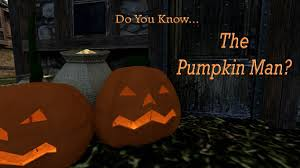 Do You Know The Pumpkin Man