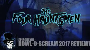 The Four Hauntsmen Busch Gardens Howl O Scream 2017 Review