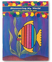 Do A Dot Art Discovering My World Creative Activity And Coloring Book