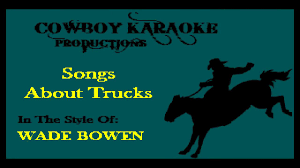 Wade Bowen - Songs About Trucks (Karaoke) - YouTube Interesting Fun Surprising Facts About Semitrucks You Wont Believe Songs Momma Trains Trucks Prison And Gettin Drunk Talkin Torque What Turn Your Wheels Diesel Tech Magazine Still Feels Like Rollin And By Larry Kacey Musgraves Quote Anyone Sing About Trucks In Any Form Tea Tradition Ler2uganda2015 How To Write A Country Song Duck Sauce On Everything 10 Us States Where Life Is Most A Estately Blog John W Miller I Do Like Some Rock N Roll Too Wisdom Pinterest Quotes Song Anywhere Truckdomeus
