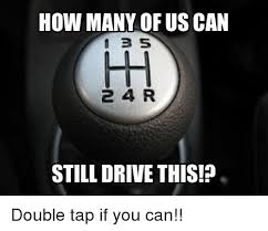 desk meme meaning how many of us can 1 3 5 2 4 r still drive this tap if