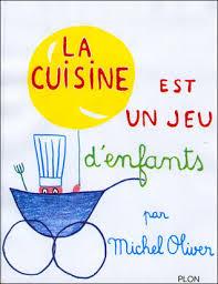 le jeu de la cuisine la cuisine est un jeu d enfants by michel oliver