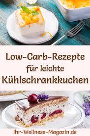 15 rezepte für low carb kühlschrankkuchen ohne backen und