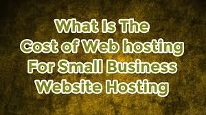 What Is The Cost Of Web Hosting For Small Business Website - YouTube The Top 7 Best Cheap Wordpress Hosting Services For Small Sites 2018 Web Hosting Small Business Relationship Blogger Web Business 2017 Ezzyblog Types Of List 10 Companies Pcmagcom Online Invoice Software Hiveage Green House Site Design By Br Design Host Selection Consider These Factors Hostpapa Review Digitalcom Ten Free Providers Website Development Bhiwadi