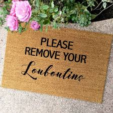 The Please Remove Your Louboutins Doormat