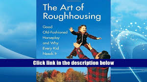 Uncle Johns Bathroom Reader Pdf by Free Download Art Of Roughhousing Good Old Fashioned Horseplay