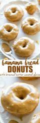 Pumpkin Muffin Dunkin Donuts Recipe by Banana Bread Donuts With Browned Butter Caramel Glaze Banana