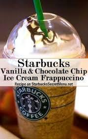 Starbucks Secret Menu Vanilla Chocolate Chip Ice Cream Frappuccino