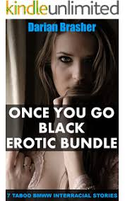 Once You Go Black Erotic Bundle 7 Taboo BMWW Interracial Stories