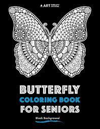 Butterfly Coloring Book For Seniors Black Background Art Therapy 9781944427849 Amazon Books