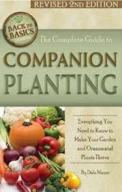 The Complete Guide To Companion Planting Everything You Need Know Make Your Garden Successful Back Basics Growing