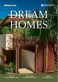 100 Dream Homes Australia Lismore March 2019 By NRM Custom Publishing Issuu