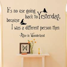 Alice In Wonderland Wall Decals Quotes It No Use Going Back To Yesterday Vinyl Sticker Art Bedroom Dorm Home Decor