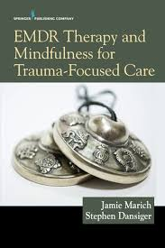 EMDR Therapy And Mindfulness For Trauma Focused Care Ebook By Stephen Dansiger PsyD