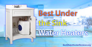 forget wastages by using the best under sink water heaters
