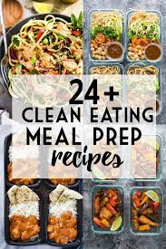 Collage Image Of 24 Clean Eating Meal Prep Ideas