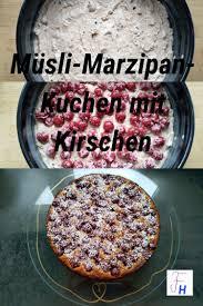 müsli marzipan kuchen mit kirschen