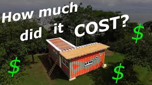 100 How Much Does It Cost To Build A Container Home Shipping House Much Does It Cost Living Tiny