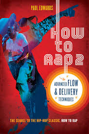Its A Great Book Dont Know If You Saw But Theyre Doing Part 2 For It Soon How To Rap Advanced Flow Delivery Techniques