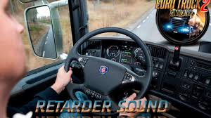 100 Truck Retarder Scania Original Sound Mod For ETS 2