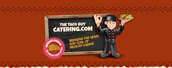 The Taco Man-Guy Catering Services In Los Angeles Southern California Taco Man Catering Los Angeles Orange County Tacos Super Gallito We Make Catering Easy Head To This Mexicalistyle Taco Truck In East La For Rbacoa Green Truck Guerrilla Food Wikipedia Mell Trucks Roaming Hunger Summer Travels Dont Miss These Great Food Trucks Have Fun With At Your Wedding Best Tacos Los Angeles Archives Best In Food Truck Rentals The Group