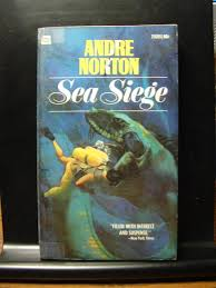 siege andre sea siege by andre norton abebooks