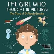 The Girl Who Thought In Pictures Story Of Dr Temple Grandin