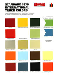 1978 International Standard Truck Colors. | IH Scout | Pinterest ... 1954 To 1958 Intertional Truck Colors Color Pinterest Coloring Paint Beautiful Auto Codes 20 Lovely 1978 Standard Ih Scout Master Picture List Of Original Archive Classicbroncos Four Trucks In Different Illustration Royalty Free Cliparts Chevy Chevrolet Silverado Colors Upcoming Learn With Monster School Bus Funny Wheel 2008 Blue Granite Metallic Chevrolet Silverado 1500 Work 1960 Dodge Dart Dupont Color Chips 2018 Ram Compact Cars Review Litratoinfo 1953