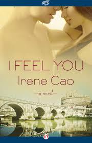 I Feel You A Novel By Irene Cao